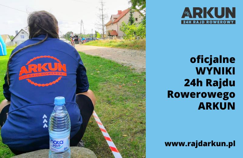 Oficjalne wyniki 24h Rajdu Rowerowego ARKUN – E3